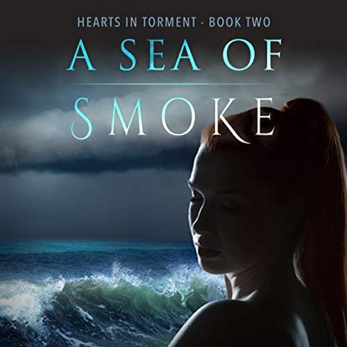 A Sea of Smoke: A Dark Romantic Psychological Thriller audiobook cover art