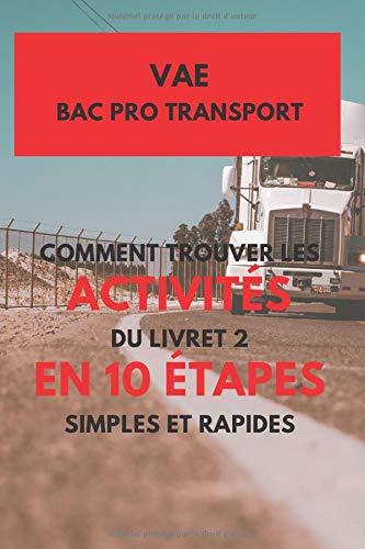 VAE BAC PRO Transport : Comment Trouver les Activités du livret 2 en 10 Étapes simples et rapides