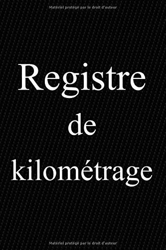 Registre de Kilométrage: Suivi des frais kilométriques | Cahier de déplacements | Voiture-Moto | Particulier et Professionnel | Journal des dépenses | Petit Format | Comptabilité |