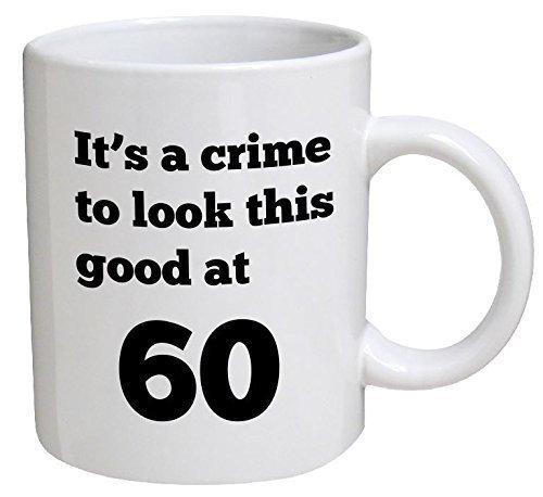 Lawenp Taza divertida de cumpleaños - Es un crimen verse tan bien a los 60, 60 - Tazas de café de 11 oz - Divertidas, inspiradoras y sarcasmo - Por QM2U