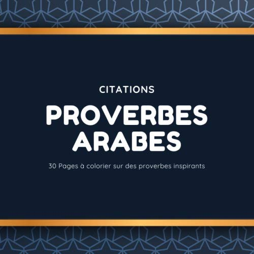 Citations - Proverbes Arabe: Proverbes Arabe - Phrases à colorier | GRAND FORMAT CARRÉ | Livre de coloriage pour enfants et adultes | Designs de Mandalas et proverbes Arabe à colorier