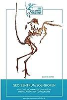 Geo-Zentrum Solnhofen: Geologie - Archaeopteryx - Palaeozoo - Umwelt - Naturstein - Lithographie