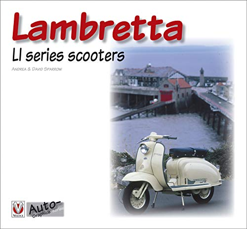 Lambretta Ll Series Scooters (AutoGraphics series) (English Edition)