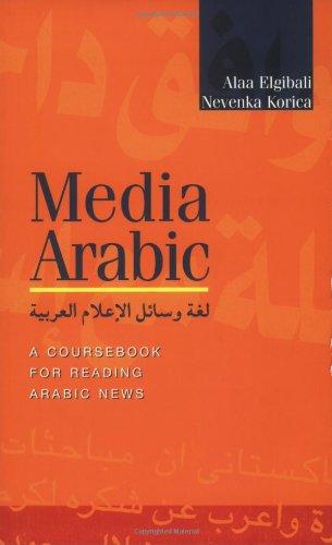 Media Arabic: A Coursebook for Reading Arabic News