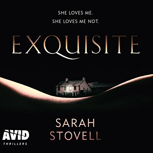 Exquisite                   By:                                                                                                                                 Sarah Stovell                               Narrated by:                                                                                                                                 Katie Scarfe                      Length: 8 hrs and 39 mins     23 ratings     Overall 4.1