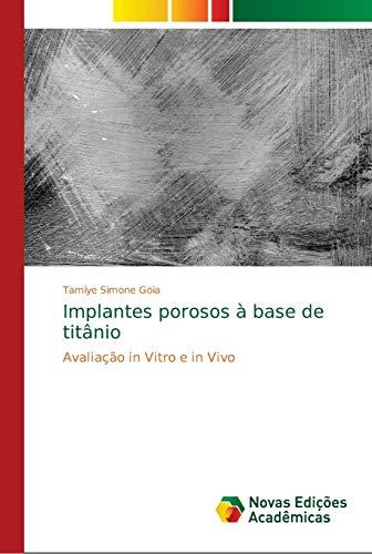 Implantes porosos à base de titânio