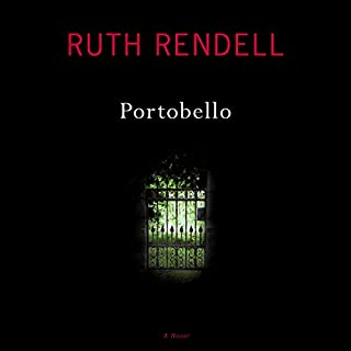 Portobello     A Novel              By:                                                                                                                                 Ruth Rendell                               Narrated by:                                                                                                                                 Tim Curry                      Length: 11 hrs and 2 mins     125 ratings     Overall 3.8