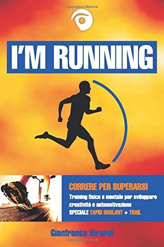 I'M RUNNING: Correre per superarsi - Training fisico e...