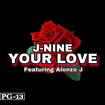 Your Love (feat. Alonzo J)