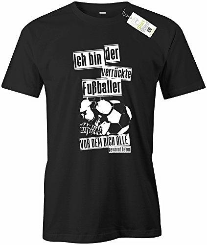 Jayess ICH Bin DER VERRÜCKTE Fussballer VOR DEM Dich ALLE GEWARNT HABEN - Herren - T-Shirt in Schwarz by Gr. XXXL