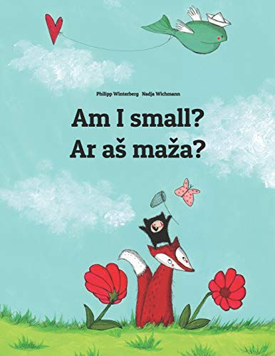 Am I small? Ar aš maža?: Children's Picture Book English-Lithuanian (Bilingual Edition) (World Children's Book)