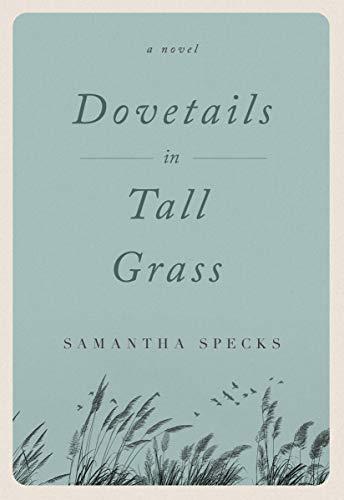 Dovetails in Tall Grass: A Novel by [Samantha Specks]