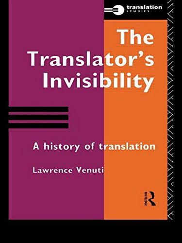 The Translator's Invisibility: A History of Translation (Translation Studies)