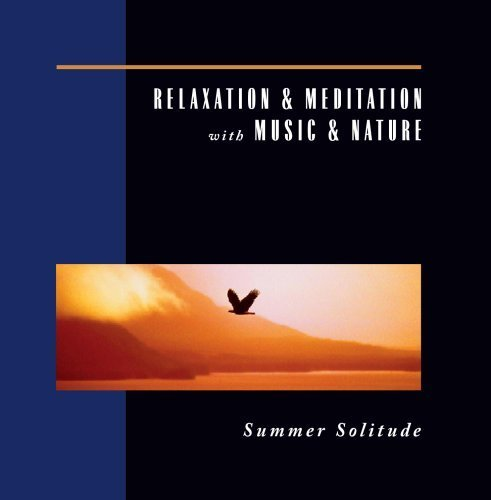 Relaxation & Meditation with Music & Nature: Summer Solitude by Various Artists