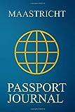 Maastricht Passport Journal: Blank Lined Maastricht (Netherlands) Travel Journal/Notebook/Diary - Great Gift/Present/Souvenir for Travelers