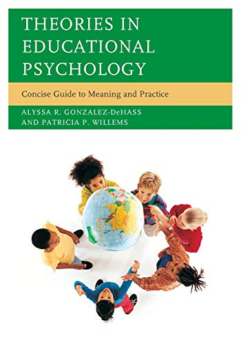 Theories In Educational Psychology Concise Guide To Meaning And Practice