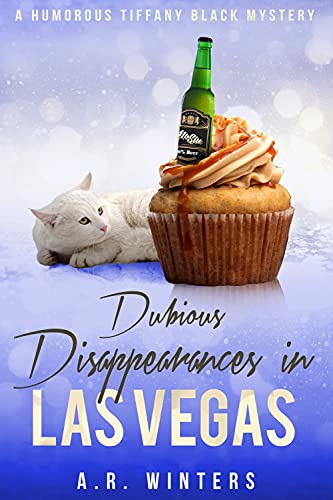 Dubious Disappearances in Las Vegas: A Humorous Tiffany Black Mystery (Tiffany Black Mysteries Book 27) by [A.R. Winters]