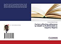 Factors affecting adherence to HAART in PLWHIV/AIDS in Sagamu Nigeria