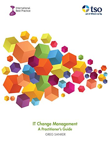 IT Change Management: A Practitioner\'s Guide (English Edition)