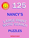 Feelin' Good Puzzles 125 Nancy's Large Print Word Search Puzzles: Word Search Large Print Book With Fun And Easy Brain Exercises