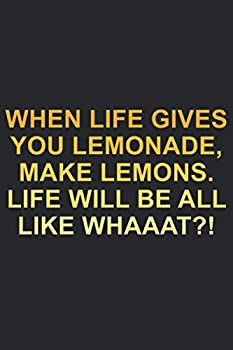 When life gives you lemonade make lemons Life will be all like What?  Phil Dunphy funny saying modern family hilarious quote from phil s-osophy .. notebook cool birthday gift for him or her