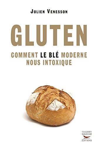 Gluten - Comment le blé moderne nous intoxique (MEN.PROP.)