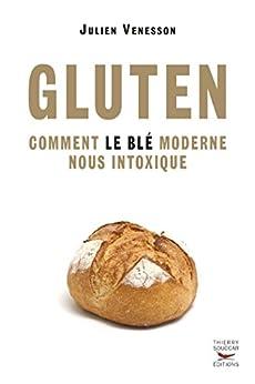 Gluten - Comment le blé moderne nous intoxique (MEN.PROP.) par [JULIEN VENESSON]
