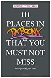 111 Places in the Bronx That You Must Not Miss (111 Places in .... That You Must Not Miss)