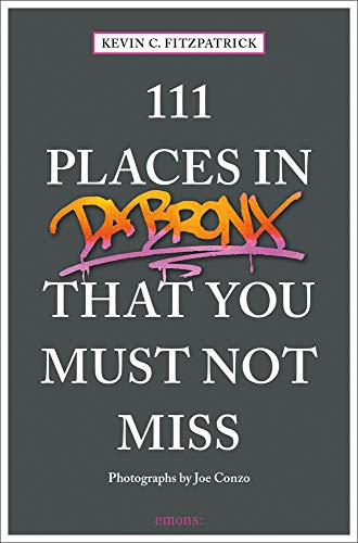 Preisvergleich Produktbild 111 Places in the Bronx That You Must Not Miss: Travel Guide