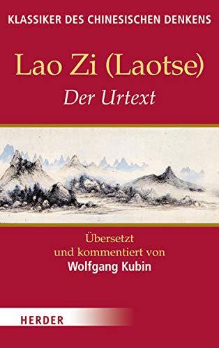 Der Urtext (Klassiker des chinesischen Denkens)
