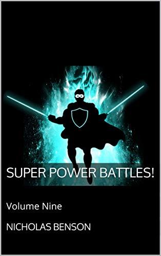 Super Power Battles!: Volume Nine (English Edition)