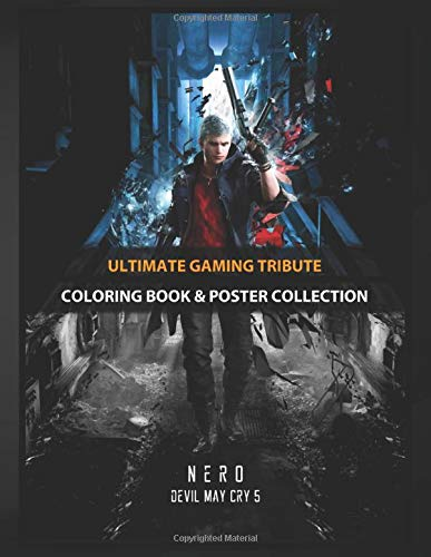 Coloring Book & Poster Collection: Ultimate Gaming Tribute Nero From Devil May Cry 5 Presented In E3 18 Gaming