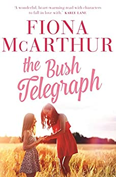 The Bush Telegraph by [Fiona McArthur]