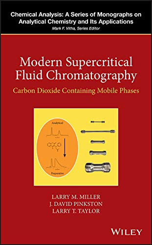 Modern Supercritical Fluid Chromatography: Carbon Dioxide Containing Mobile Phases (Chemical Analysis: A Series of Monographs on Analytical Chemistry and Its Applications)