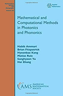 Mathematical and Computational Methods in Photonics and Phononics (Mathematical Surveys and Monographs)