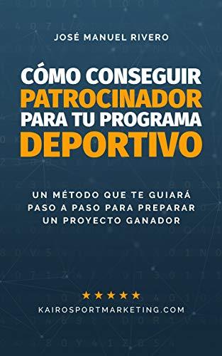 Cómo Conseguir Patrocinador Para Tu Programa Deportivo: La Nueva Dimensión del Marketing Deportivo