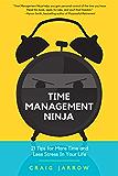 bob体育口碑时间管理忍者:21条规则更多的时间和更小的压力在你的生活(管理时间,对于管理的读者你的一天到一天或你最美好的一年)