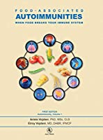 Food-Associated Autoimmunities: When Food Breaks Your Immune System (Autoimmunity)