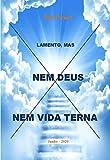 Lamento, mas nem Deus nem vida eterna