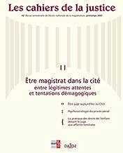 Les Cahiers de la Justice, N° 2, Printemps 2007 : Etre magistrat dans la cité : Entre légitimes attentes et tentations démagogiques