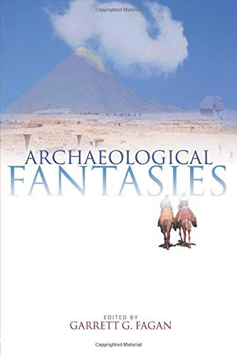 Archaeological Fantasies: How Pseudoarchaeology Misrepresents the Past and Misleads the Public