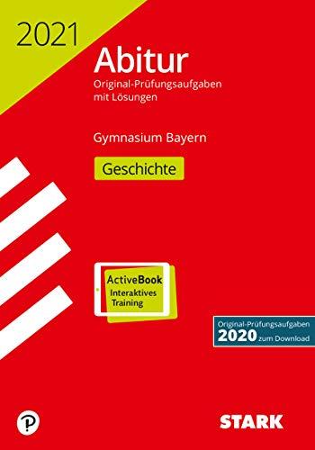 STARK Abiturprüfung Bayern 2021 - Geschichte: Ausgabe mit ActiveBook (STARK-Verlag - Abitur-Prüfungen)