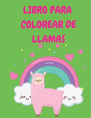 Llama Coloring Book: Divertido libro para colorear para niños y niñas - Llama linda para niños de 2 a 4 años, 4 a 8 años - Gran regalo para niños ... Libro de actividades para colorear para niños