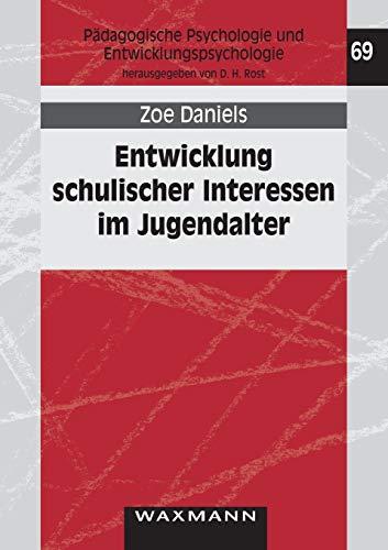 Entwicklung schulischer Interessen im Jugendalter (Pädagogische Psychologie und Entwicklungspsychologie)