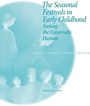 The Seasonal Festivals in Early Childhood: Seeking the Universally Human