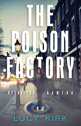 The Poison Factory - Operation Kamera (English Edition)