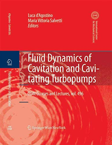 Fluid Dynamics of Cavitation and Cavitating Turbopumps (CISM International Centre for Mechanical Sciences (496), Band 496)