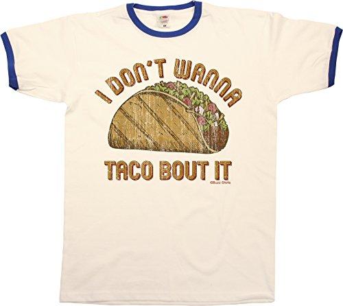 I Dont Wanna Taco Bout It Funny Mens Ringer T-Shirt Retro Style