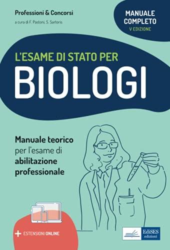 Il manuale di preparazione per l'esame di Stato per biologi. Teoria per l'esame di abilitazione professionale. Con espansione online