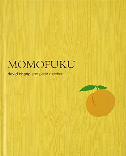 David Chang - Momofuku: A Cookbook